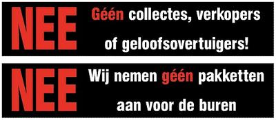 Sticker NEE Géén collectes, verkopers of geloofovertuigers + NEE Wij nemen géén pakketten aan voor de buren